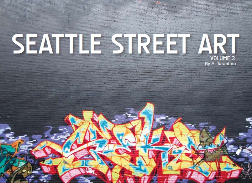 Seattle Street Art Book Volume Three - Cover